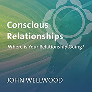 Conscious Relationships     Where Is Your Relationship Going?              By:                                                                                                                                 John Welwood                               Narrated by:                                                                                                                                 John Welwood                      Length: 2 hrs and 45 mins     28 ratings     Overall 4.4