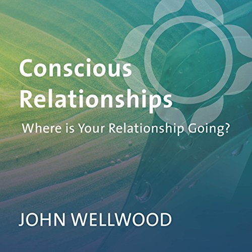 Conscious Relationships audiobook cover art