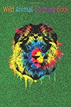 Wild Animal Coloring Book: Lion Watercolor Painting Tie Dye Painted Lion's Head An Coloring Book Featuring Beautiful Fores...