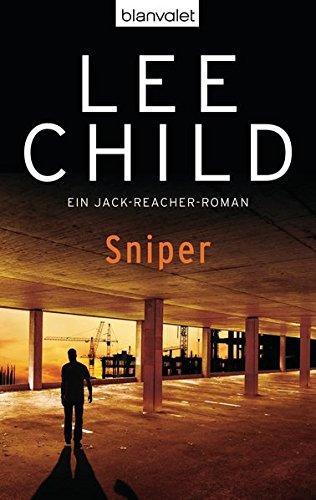 Sniper: Ein Jack-Reacher-Roman (Die-Jack-Reacher-Romane, Band 9)