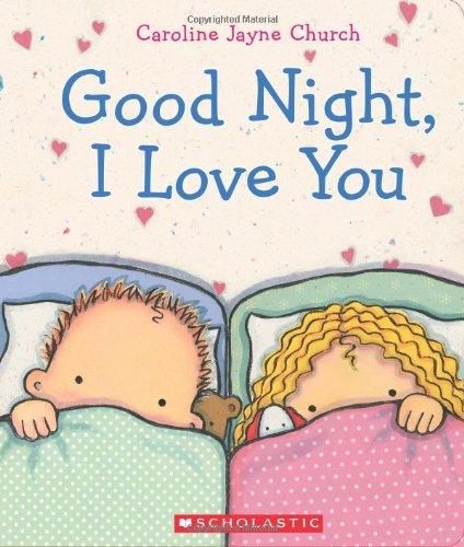 Goodnight, I Love You (Caroline Jayne Church)