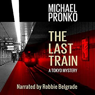 The Last Train     Detective Hiroshi, Volume 1              By:                                                                                                                                 Michael Pronko                               Narrated by:                                                                                                                                 Robbie Belgrade                      Length: 10 hrs and 15 mins     1 rating     Overall 4.0