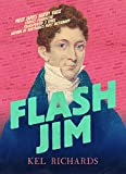 Flash Jim: The astonishing story of the convict fraudster who wrote Australia's first dictionary (English Edition)