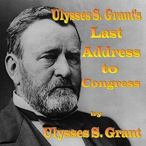 Ulysses S. Grant's Last Address to Congress cover art