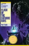 Flash of the Cathode Rays