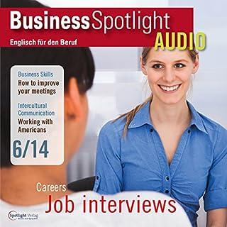 Business Spotlight Audio - Better job interviews. 6/2014: Business-Englisch lernen Audio - Bessere Bewerbungsgespräche Titelbild