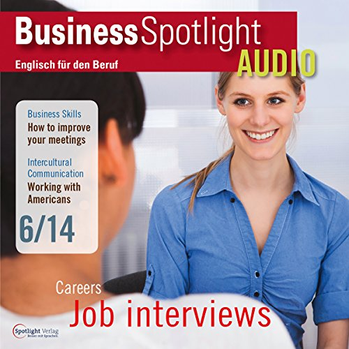 Business Spotlight Audio - Better job interviews. 6/2014 Titelbild