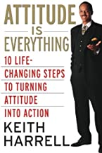 Attitude is Everything Rev Ed: 10 Life-Changing Steps to Turning Attitude into Action (English Edition)