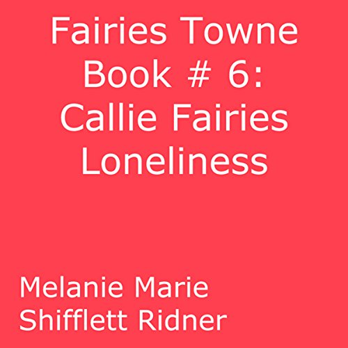 Callie Fairy's Loneliness audiobook cover art