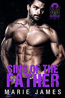 Sins of the Father (Ravens Ruin MC Book 2) by [Marie James]