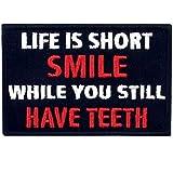 La vida es corta, sonríe mientras aún tienes dientes Broche Bordado de Gancho y Parche de Gancho y bucle de cierre