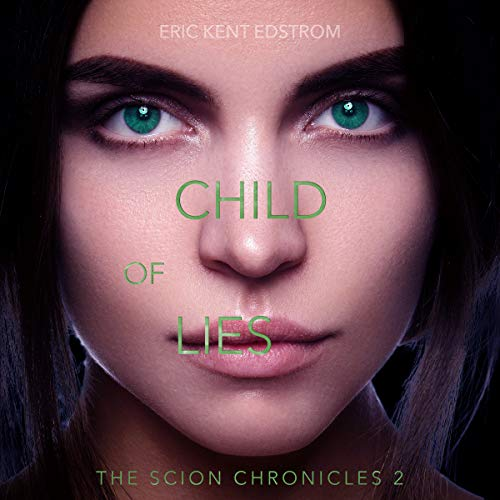 Child of Lies      The Scion Chronicles, Book 2              De :                                                                                                                                 Eric Kent Edstrom                               Lu par :                                                                                                                                 Nancy Peterson                      Durée : 10 h et 10 min     Pas de notations     Global 0,0