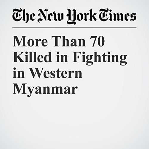 More Than 70 Killed in Fighting in Western Myanmar copertina