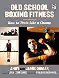 Old School Boxing Fitness: How to...