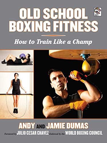 Old School Boxing Fitness: How to Train Like a Champ (English Edition)