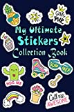 My Ultimate Stickers Collection Book: Ultimate Blank Sticker Book Collection , 120 pages, Amazing Sticker Album Gift For Collecting Stickers For ... and reuseable stikers, Sketching and Drawing