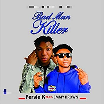Bad Man Killer