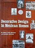 Decorative Design in Mexican Homes