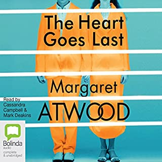 The Heart Goes Last                   By:                                                                                                                                 Margaret Atwood                               Narrated by:                                                                                                                                 Cassandra Campbell,                                                                                        Mark Deakins                      Length: 12 hrs and 13 mins     601 ratings     Overall 4.0