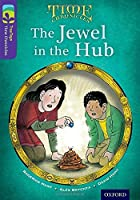 Oxford Reading Tree Treetops Time Chronicles: Level 11: The Jewel in the Hub (Treetops. Time Chronicles)