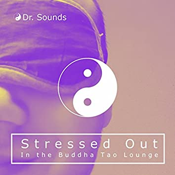 Stressed Out in the Buddha Tao Lounge