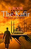 The Kafir: The Unbeliever (English Edition)