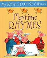 Playtime Rhymes (My Mother Goose Collection)