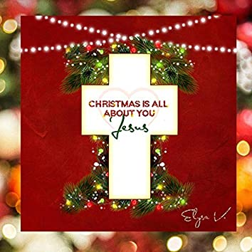 Christmas Is All About You Jesus