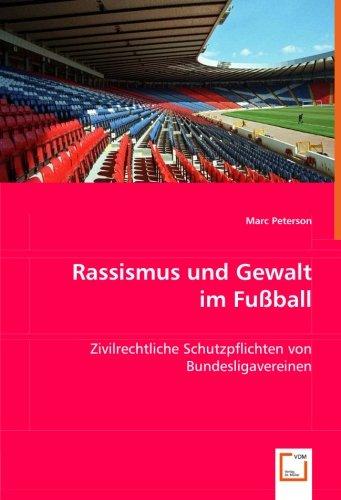 Rassismus und Gewalt im Fußball: Zivilrechtliche Schutzpflichten von Bundesligavereinen