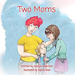 Two Moms by [Carolyn Robertson, Sophie Keen]