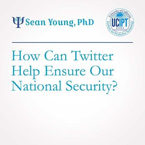 How Can Twitter Help Ensure Our National Security?  audiobook cover art