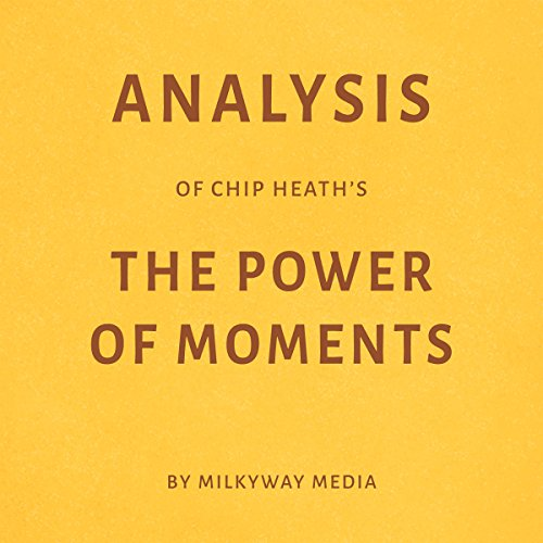 Analysis of Chip Heath's The Power of Moments audiobook cover art