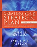 Creating Your Strategic Plan: A Workbook for Public and Nonprofit Organizations.