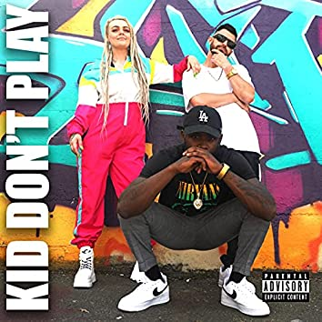 Kid Don't Play (feat. Scooter Rogers & Brenboy)
