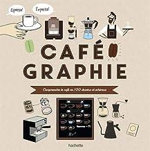 Livres Cafégraphie: Comprendre le café en 100 dessins et schémas PDF