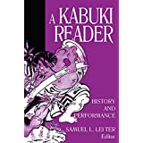 A Kabuki Reader: History and Performance (Japan in the Modern World) (English Edition)