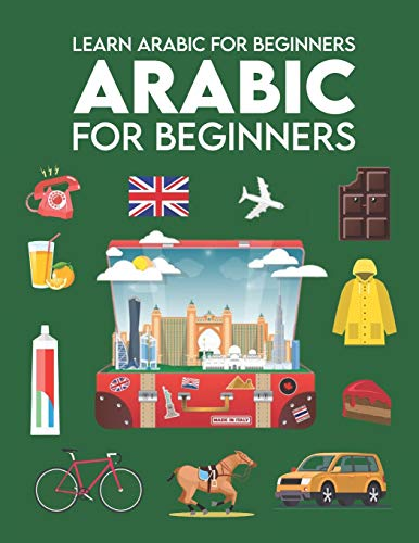 Compare Textbook Prices for Learn Arabic for Beginners: First Words for Everyone Arabic Learning Books for Adults & Kids, Arabic Language Books, Arabic Books For Children, learning arabic, Learn To Speak Arabic  ISBN 9798733660004 by Wone, Leaners