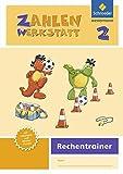 Zahlenwerkstatt - Rechentrainer: Zahlenwerkstatt - Ausgabe 2015: Rechentrainer 2 (Zahlenwerkstatt - Rechentrainer: Ausgabe 2015)