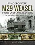 M29 Weasel Tracked Cargo Carrier & Variants: Rare Photographs from Wartime Archives
