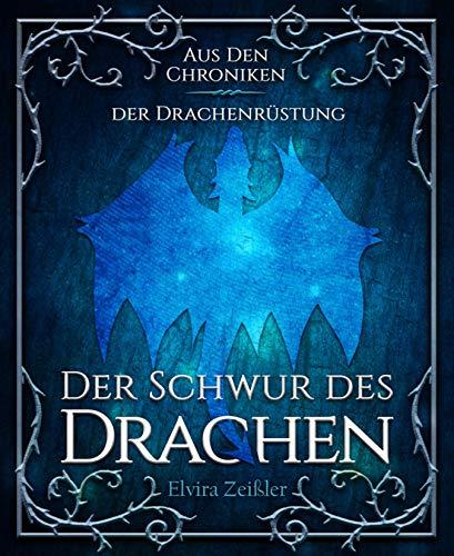Der Schwur des Drachen: Aus den Chroniken der Drachenrüstung