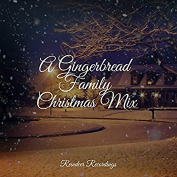 A Gingerbread Family Christmas Mix