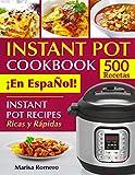 INSTANT POT COOKBOOK ¡En EspaÑol!: Instant Pot Recipes Ricas y Rápidas (pressure cooker recipes nº 1)