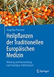 Heilpflanzen der Traditionellen Europäischen Medizin: Wirkung und Anwendung nach häufigen Indikationen