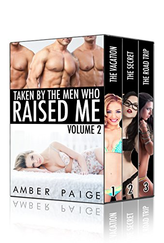 Taken By The Men Who Raised Me: Volume 2 (English Edition)