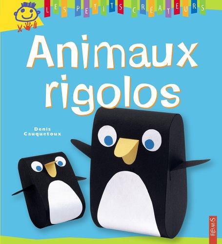 Animaux rigolos (Les petits créateurs t. 20)