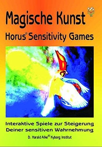 Magische Kunst: Horus Sensitivity Games: Interaktive Spiele zur Steigerung Deiner sensitiven Wahrnehmung