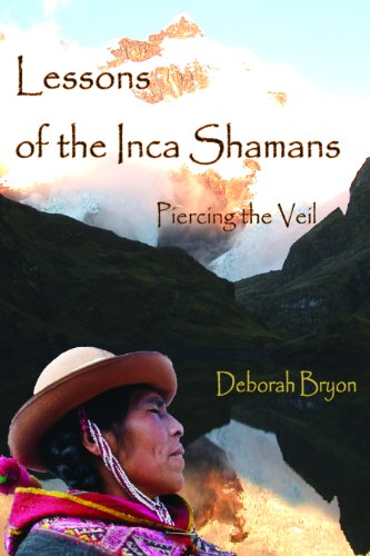 Lessons of the Inca Shamans: Piercing the Veil