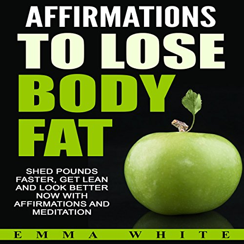 Affirmations to Lose Body Fat audiobook cover art