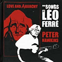 Love & Anarchy: the Songs of Leo Ferre