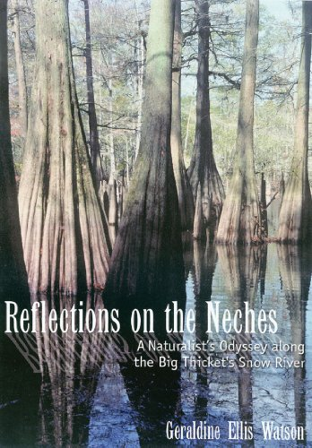 Watson, G: Reflections on the Neches: A Naturalist's Odyssey Along the Big Thicket's Snow River (Temple Big Thicket Series, Band 3)